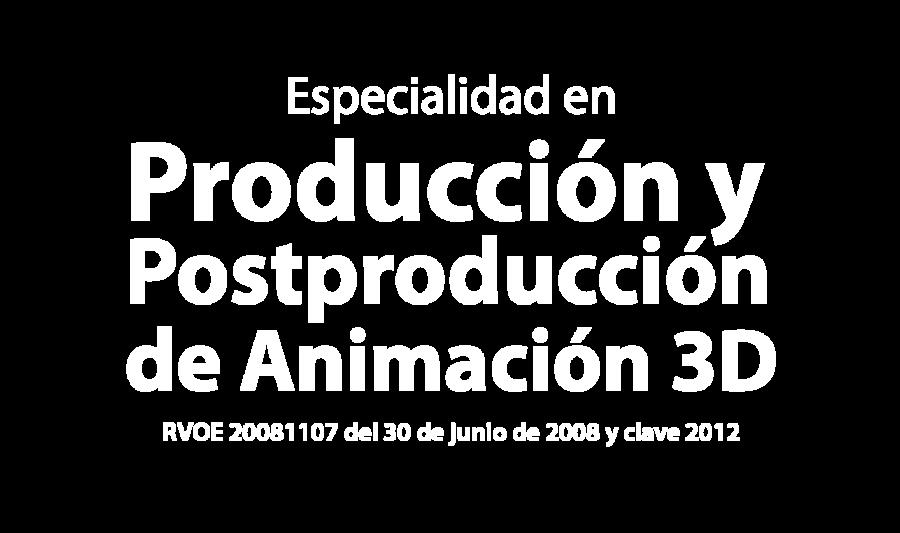 Especialidad en Producción y Postproducción de Animación 3D