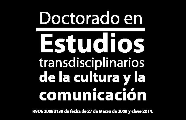 Doctorado en Estudios transdisciplinarios de la cultura y la comunicación