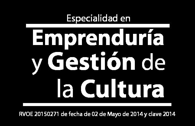 Especialidad en Emprenduría y Gestión de la Cultura