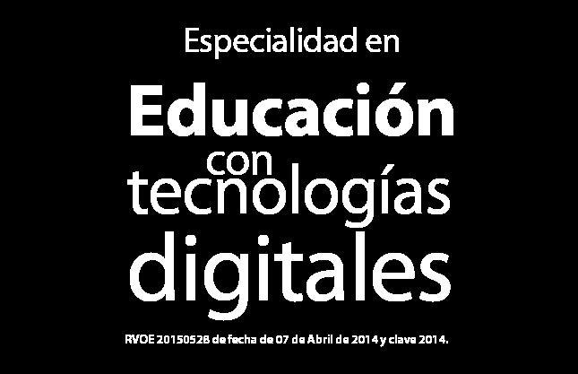 Especialidad en Educación con tecnologías digitales